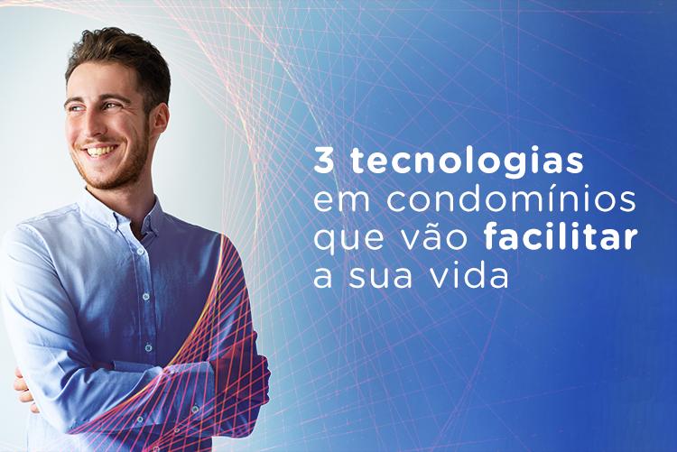 3 tecnologias em condomínios que vão facilitar a sua vida