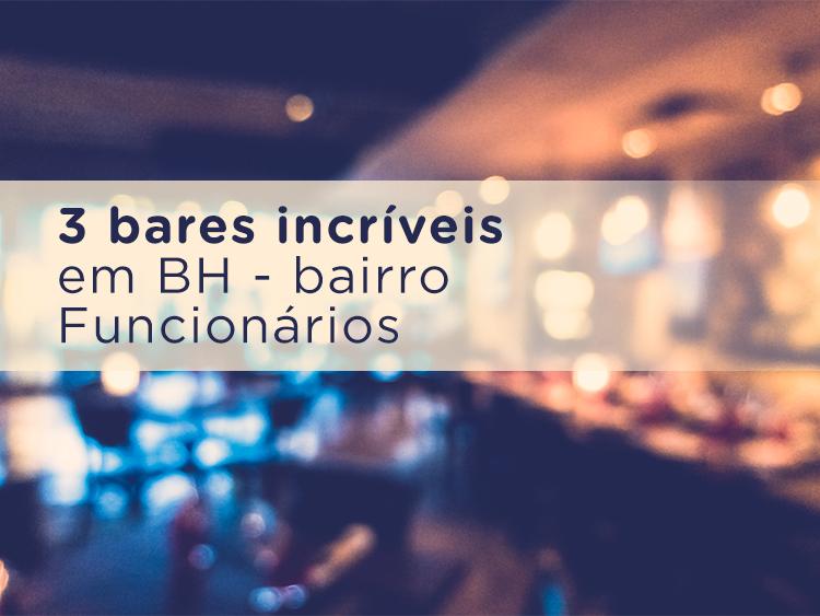3 bares incríveis em BH - bairro Funcionários