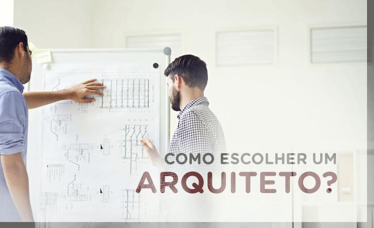 Como escolher um arquiteto?